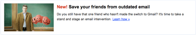 "Google's campaign to ""save your friends from outdated email"""